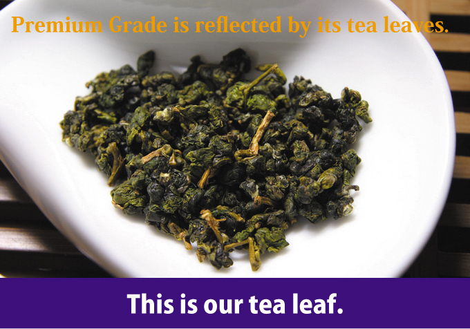 Premium Grade is reflected by its tea leaves.