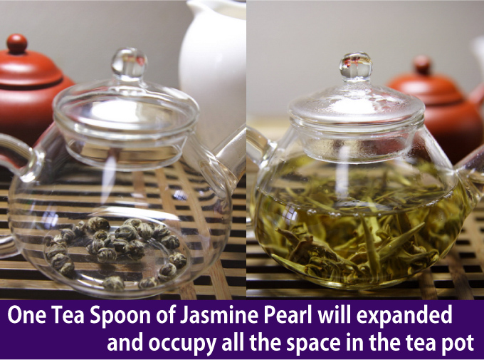 One Tea Spoon of Jasmine Pearl will expanded and occupy all the space in the tea pot